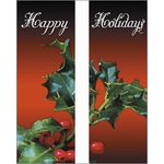 30 x 84 in. Holiday Banner Happy Holidays Holly-Double Sided Design